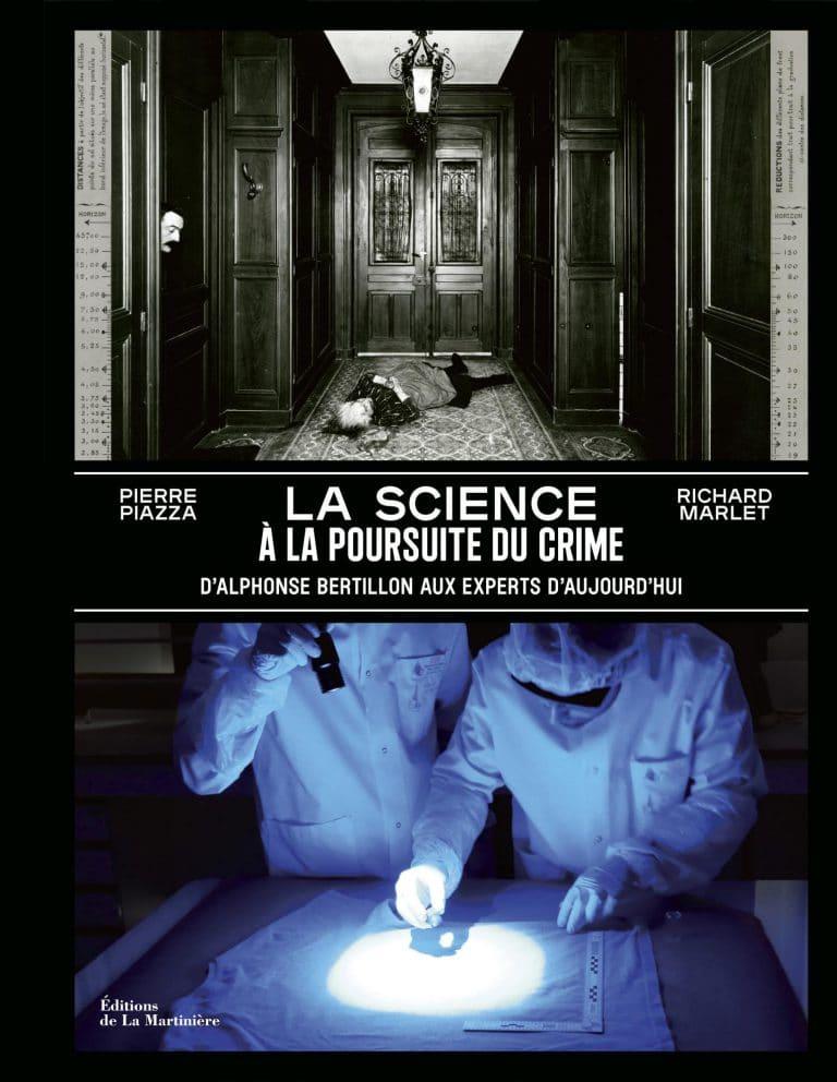 Revue littéraire: La science à la poursuite du crime de Pierre Piazza et Richard Marlet